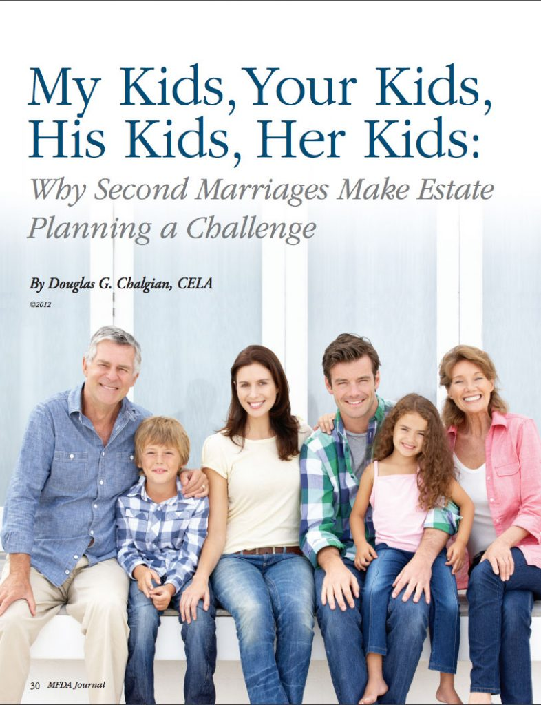 MY KIDS, YOUR KIDS, HIS KIDS, HER KIDS: WHY SECOND MARRIAGES MAKE ESTATE PLANNING A CHALLENGE