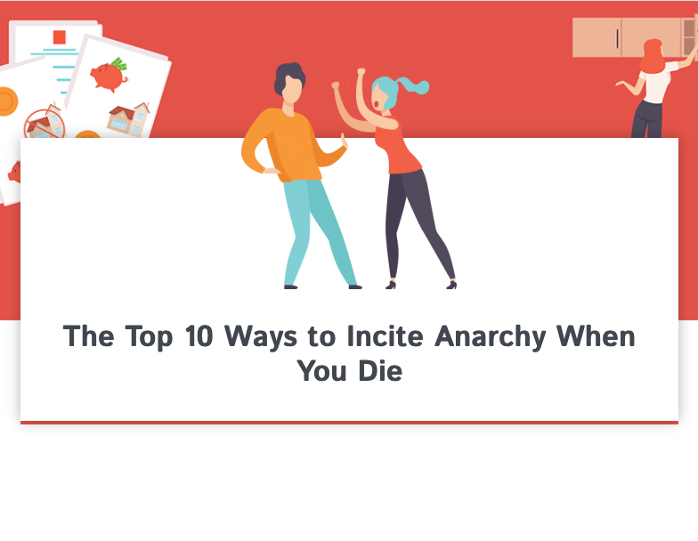 The Top 10 Ways to Incite Anarchy When You Die